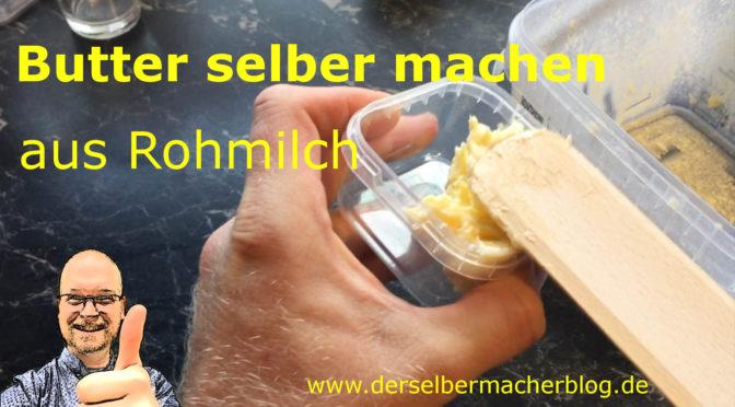 Butter selber machen (aus Rohmilch)
