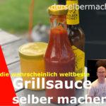 Grillsauce selber machen (Rezept)